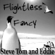 Flightless Fancy  by Steve Tom and Eddie